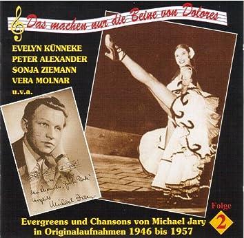 Das machen nur die Beine von Dolores – Evergreens und Chansons von Michael Jary (Vol. 2) (1946 – 1957)