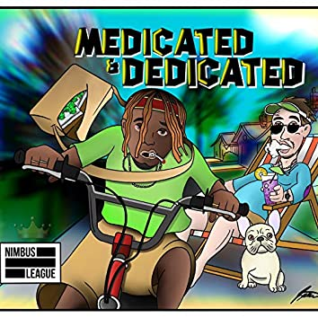 Medicated and Dedicated
