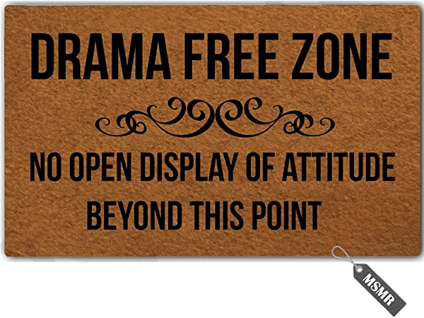 MsMr Funny Door Mat Entrance Floor Mat Drama Free Zone No Open Display Of Attitude Non Slip Doormat Welcome Mat 23 6 Inch By 15 7 Inch Machine Washable Non Woven Fabric