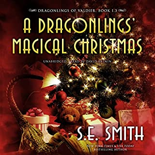 A Dragonlings' Magical Christmas     The Dragonlings of Valdier, Book 1.3              Written by:                                                                                                                                 S. E. Smith                               Narrated by:                                                                                                                                 David Brenin                      Length: 3 hrs and 29 mins     1 rating     Overall 3.0