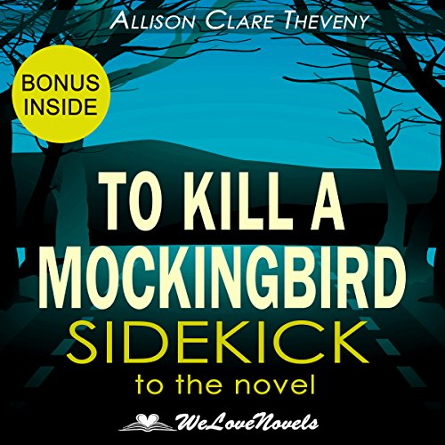 To Kill a Mockingbird: A Sidekick to the Harper Lee Novel audiobook cover art