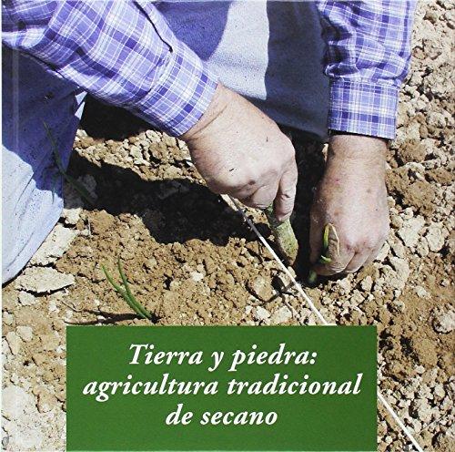 Tierra Y Piedra: Agricultura Tradicional De Secano (El arte de vivir)