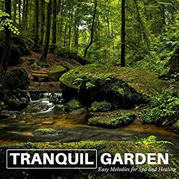 Tranquil Garden - Easy Melodies For Spa And Healing