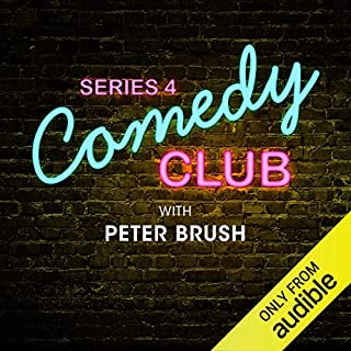 Ep. 4: Peter Brush (Comedy Club Series 4)                   By:                                                                                                                                 Peter Brush                           Length: 38 mins     4 ratings     Overall 2.8