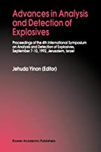 Advances in Analysis and Detection of Explosives: Proceedings of the 4th International Symposium on Analysis and Detection of Explosives, September 7-10, 1992, Jerusalem, Israel