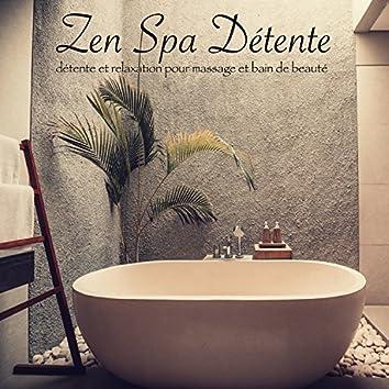 Zen Spa Détente – Asian zen spa music, détente et relaxation pour massage et bain de beauté