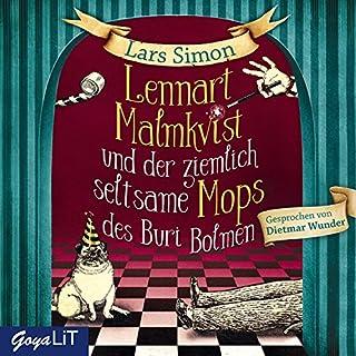 Lennart Malmkvist und der ziemlich seltsame Mops des Buri Bolmen                   Autor:                                                                                                                                 Lars Simon                               Sprecher:                                                                                                                                 Dietmar Wunder                      Spieldauer: 4 Std. und 2 Min.     123 Bewertungen     Gesamt 4,5