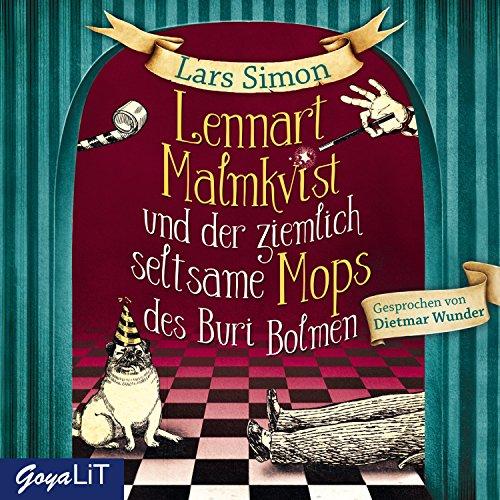 Lennart Malmkvist und der ziemlich seltsame Mops des Buri Bolmen                   Autor:                                                                                                                                 Lars Simon                               Sprecher:                                                                                                                                 Dietmar Wunder                      Spieldauer: 4 Std. und 2 Min.     120 Bewertungen     Gesamt 4,5