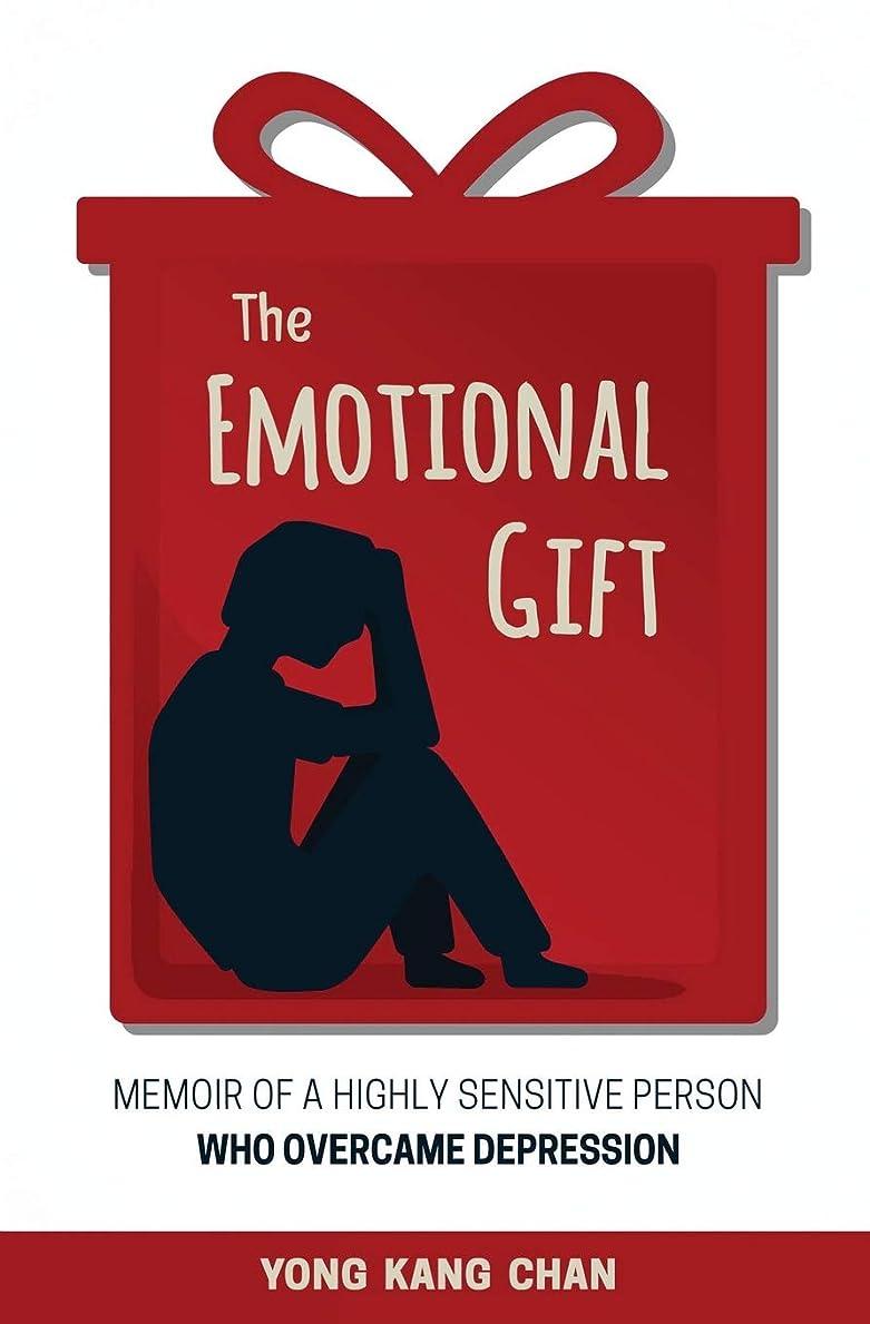 かみそり間違えた原油The Emotional Gift: Memoir of a Highly Sensitive Person Who Overcame Depression