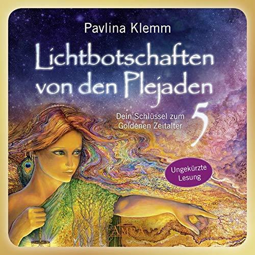 Lichtbotschaften von den Plejaden Band 5 (Das Hörbuch - ungekürzte Lesung): Dein Schlüssel zum Goldenen Zeitalter
