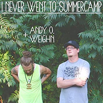 I Never Went to Summer Camp