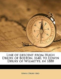 Line of Descent from Hugh Drury, of Boston, 1640, to Edwin Drury of Wilmette, in 1880