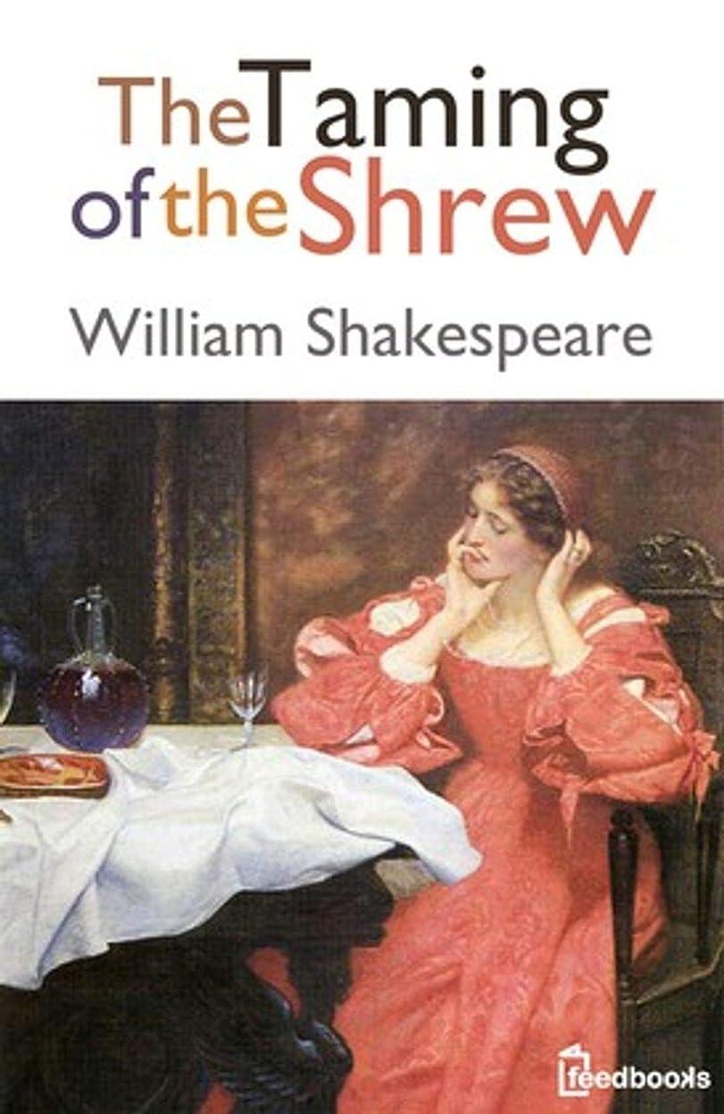 外交ボトル収入The Taming of the Shrew (English Edition)
