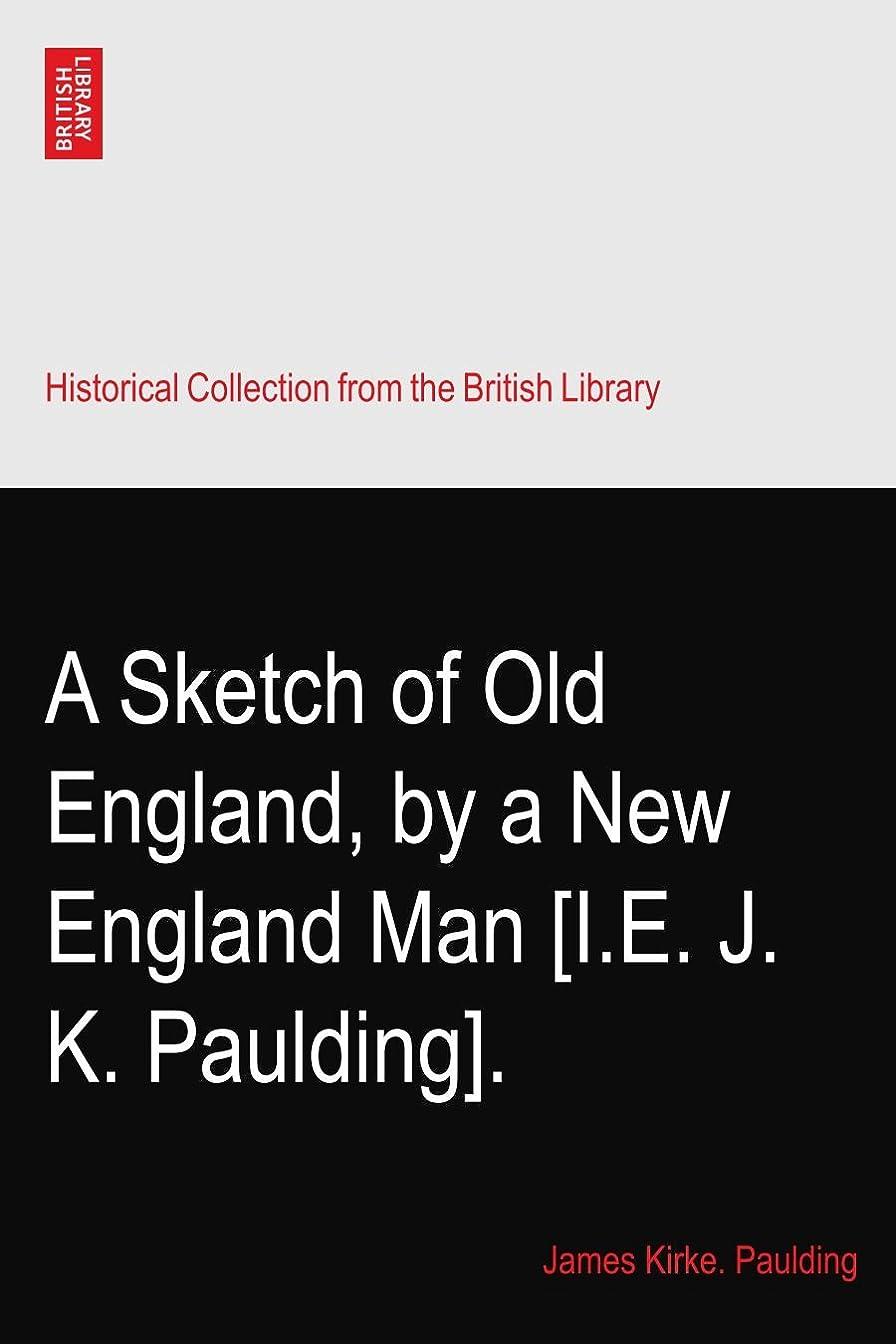 細菌非効率的な弾力性のあるA Sketch of Old England, by a New England Man [I.E. J. K. Paulding].