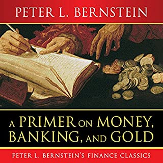 A Primer on Money, Banking, and Gold cover art