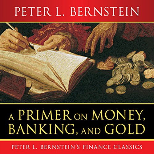 A Primer on Money, Banking, and Gold audiobook cover art