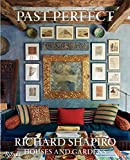 Past Perfect - Richard Shapiro Houses and Gardens