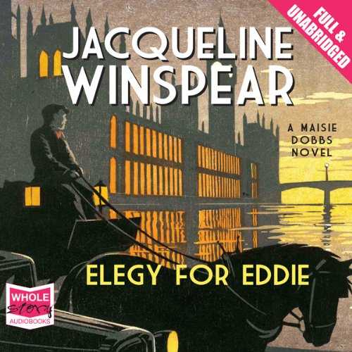 Elegy for Eddie                   By:                                                                                                                                 Jacqueline Winspear                               Narrated by:                                                                                                                                 Julie Teal                      Length: 10 hrs and 58 mins     2 ratings     Overall 4.0