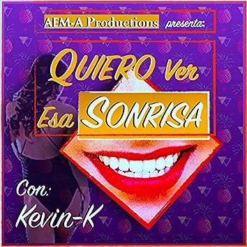 Quiero Ver Esa Sonrisa (feat. Kevin-K)