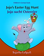 Children's German book: Jojo's Easter Egg Hunt. Jojo sucht Ostereier: (Bilingual Edition) English German Picture book for ...