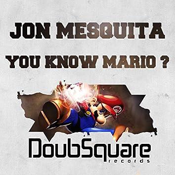 You Know Mario ?