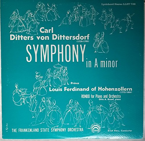 KARL DITTERS von Dittersdorf: Symphony in a Minor ~~ Prince Louis Ferdinand of Hohenzollern: Rondo for Piano and Orchestra ~ The Frankenland State Symphony Orchestra ~ Erich Kloss, Conductor {Otto A. Graef, Piano}