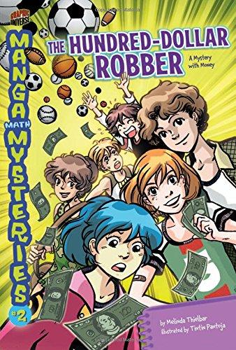 Manga Math Mysteries 2: The Hundred-dollar Robber