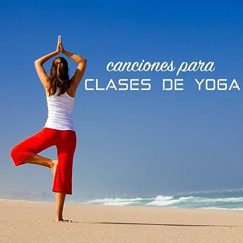 Canciones para Clases de Yoga - Sonidos de la Naturaleza y ...