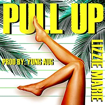 Pull Up (feat. Yung Aug)