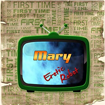 First Time Mary