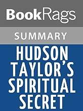 Summary & Study Guide Hudson Taylor's Spiritual Secret by Hudson Taylor