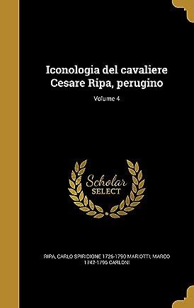 Iconologia del cavaliere Cesare Ripa, perugino; Volume 4