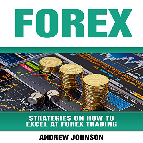 Forex: Strategies on How to Excel at Forex Trading audiobook cover art