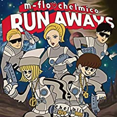 m-flo♡chelmico「RUN AWAYS」のジャケット画像