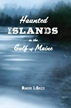 Haunted Islands in the Gulf of Maine