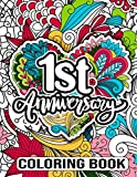 1st Anniversary Coloring Book: Happy 1st Anniversary Activity Book for Him and Her- 1st Anniversary Gift Ideas for Husband, Wedding Anniversary Gifts for 1 Year Old Couple