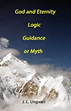 God and Eternity - Logic, Guidance or Myth