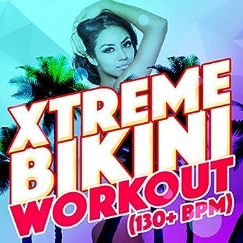 Xtreme Bikini Workout (130+ BPM)