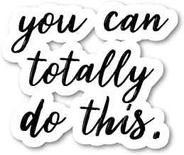 You Can Totally Do This Sticker Inspirational Quotes Stickers - Laptop Stickers - 2.5