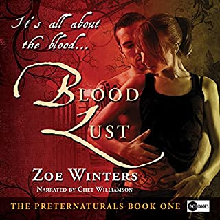 Blood Lust     The Preternaturals, Book 1              By:                                                                                                                                 Zoe Winters                               Narrated by:                                                                                                                                 Chet Williamson                      Length: 8 hrs and 54 mins     48 ratings     Overall 4.2