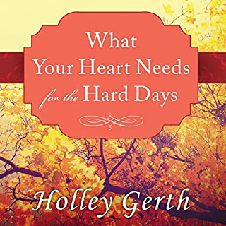 What Your Heart Needs for the Hard Days audiobook cover art
