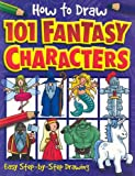 How to Draw 101 Fantasy Characters