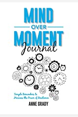 Mind Over Moment Journal: Simple Reminders to Harness the Power of Resilience Paperback