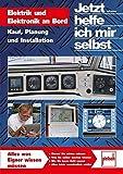 Elektrik und Elektronik an Bord: Kauf, Planung und Installation (Jetzt helfe ich mir selbst) - Ralf Schaepe
