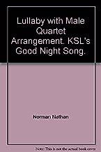 Lullaby with Male Quartet Arrangement. KSL's Good Night Song.