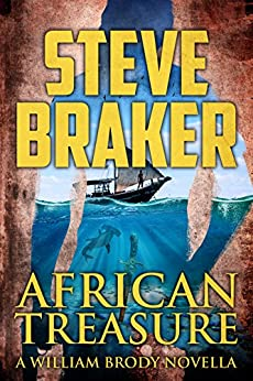 African Treasure: A William Brody Action Thriller by [Steve Braker]