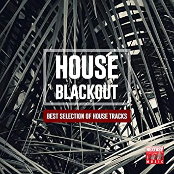 House Blackout (Best Selection Of House Tracks)