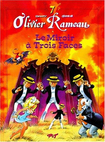 Olivier Rameau, tome 7 : Le Miroir à trois faces