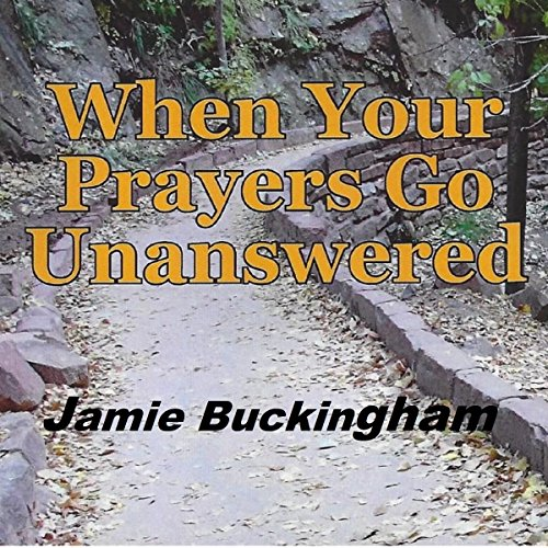 When Your Prayers Go Unanswered audiobook cover art