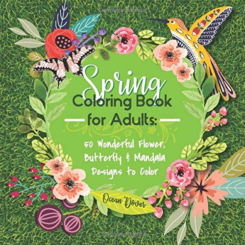 Spring Coloring Book for Adults: 50 Wonderful Flower, Butterfly & Mandala Designs to Color (Premium Coloring Books, Band 1)